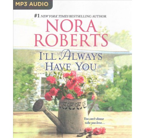 I'll Always Have You : Once More With Feeling & Reflections (MP3-CD) (Nora Roberts) - image 1 of 1
