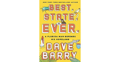 Best. State. Ever. : A Florida Man Defends His Homeland (Hardcover) (Dave Barry) - image 1 of 1