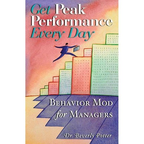Get Peak Performance Every Day - by  Beverly A Potter (Paperback) - image 1 of 1