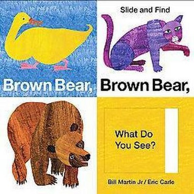 Brown Bear, Brown Bear, What Do You See? Slide & Find by Bill Martin Jr. and Eric Carle (Board Book)by Bill Martin Jr.