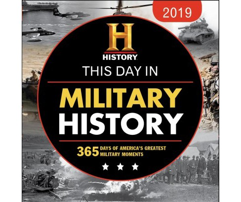 History Channel This Day in Military History 2019 Calendar : 365 Days of America's Greatest Military - image 1 of 1
