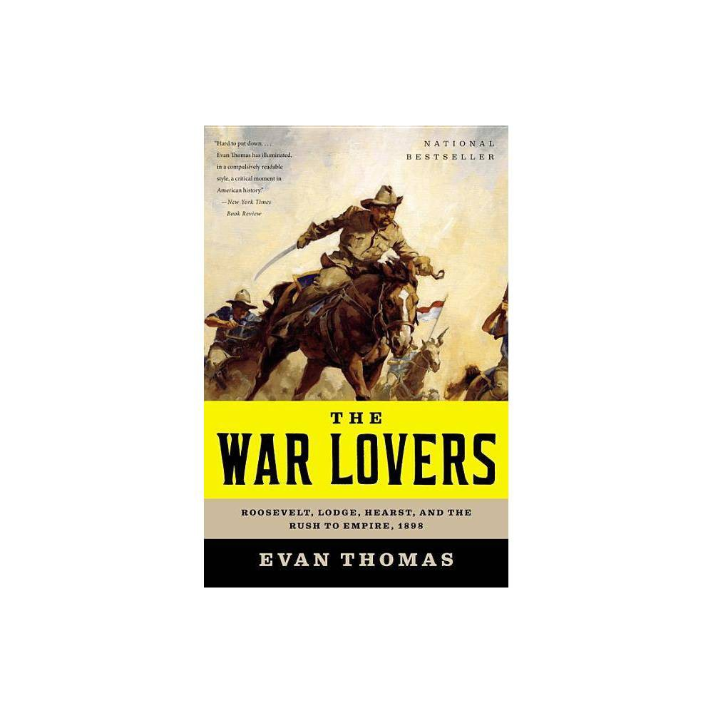 The War Lovers By Evan Thomas Paperback
