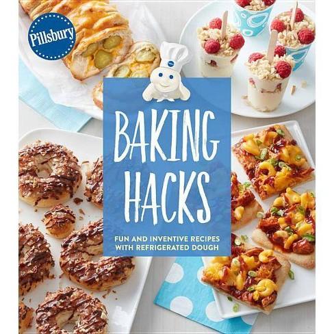 Pillsbury Baking Hacks - by  Pillsbury Editors (Paperback) - image 1 of 1