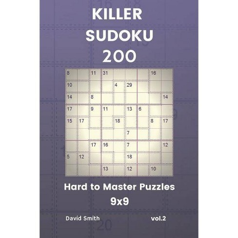 Killer Sudoku - 200 Hard to Master Puzzles 9x9 Vol 2 - by David Smith  (Paperback)