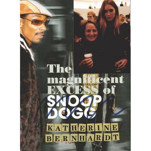 Katherine Bernhardt: The Magnificent Excess of Snoop Dogg - (Hardcover) - image 1 of 1