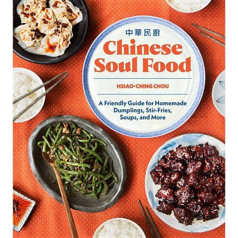 Chinese Soul Food - by  Hsiao-Ching Chou (Hardcover) - image 1 of 1