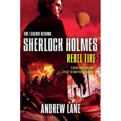Rebel Fire - (Sherlock Holmes: The Legend Begins (Quality)) by  Andrew Lane (Paperback) - image 1 of 1