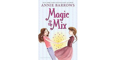 Magic in the Mix (Reprint) (Paperback) (Annie Barrows) - image 1 of 1