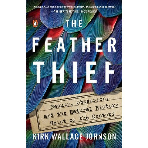 The Feather Thief - by  Kirk Wallace Johnson (Paperback) - image 1 of 1