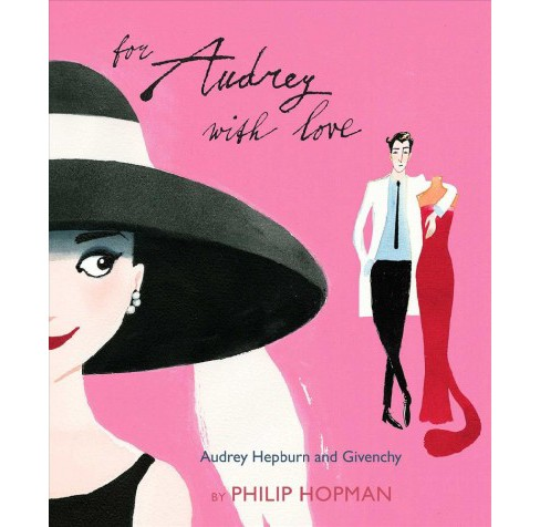 For Audrey With Love : Audrey Hepburn and Givenchy -  by Philip Hopman (Hardcover) - image 1 of 1