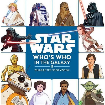Star Wars Who's Who in the Galaxy (a Character Storybook)- by Ella Patrick (Hardcover)