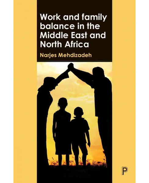 Work and Family Balance in the Middle East -  by Narjes Mehdizadeh (Hardcover) - image 1 of 1