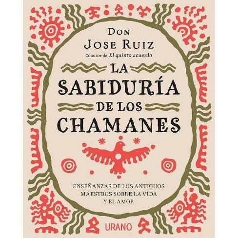 Sabiduria de Los Chamanes, La - by  Jose Ruiz (Paperback) - image 1 of 1
