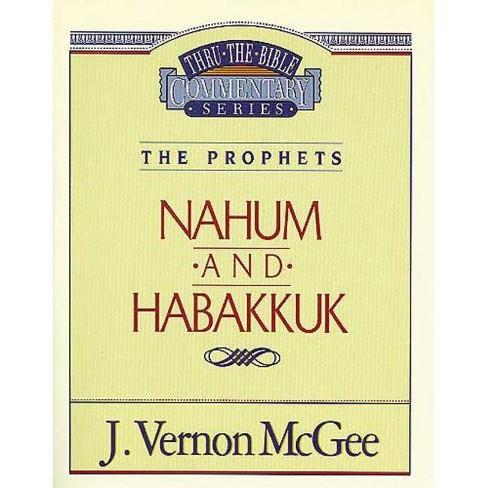 Thru the Bible Vol. 30: The Prophets (Nahum/Habakkuk) - by  J Vernon McGee (Paperback) - image 1 of 1