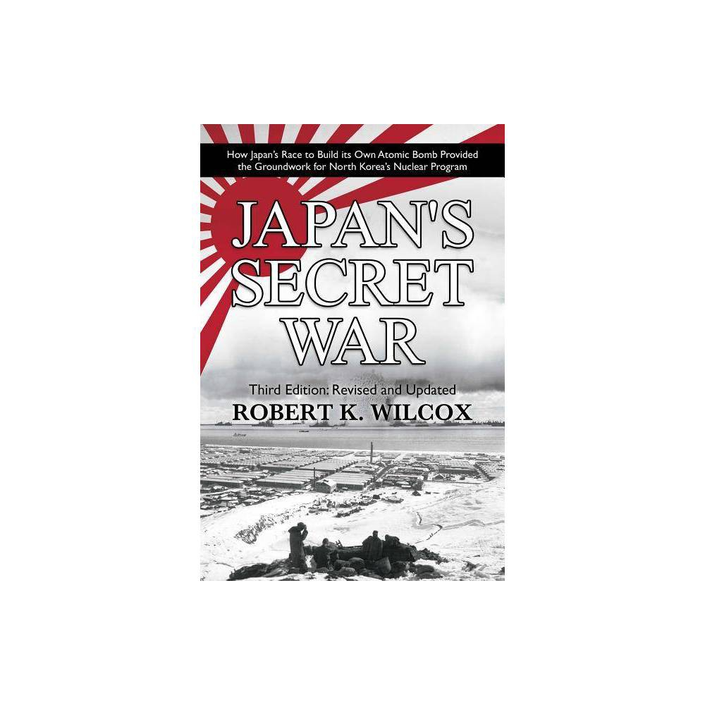 Japan S Secret War By Robert K Wilcox Paperback
