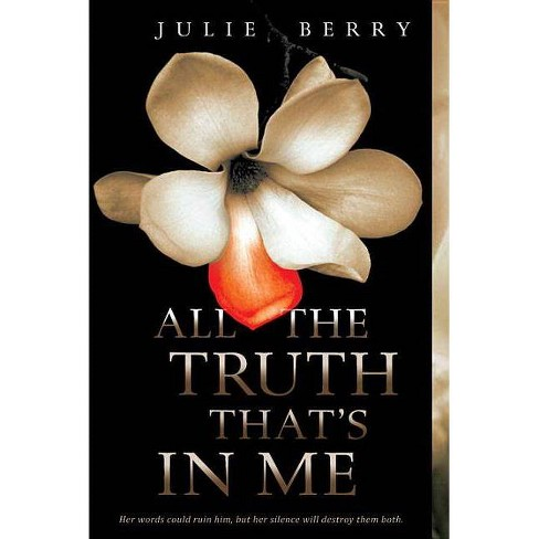 All the Truth That's in Me - by  Julie Berry (Paperback) - image 1 of 1