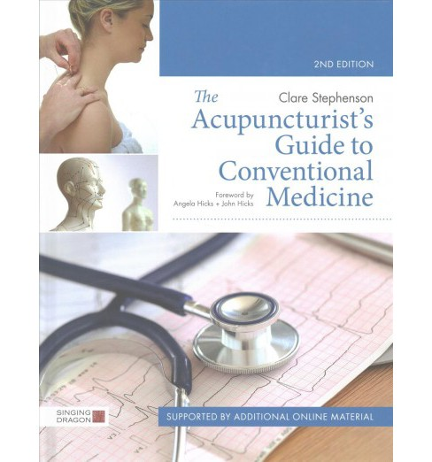 Acupuncturist's Guide to Conventional Medicine (Hardcover) (Clare Stephenson) - image 1 of 1
