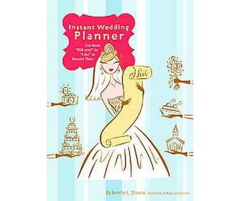 "Instant Wedding Planner : Get from ""Will You?"" to ""I Do!"" in Record Time (Paperback) (Jennifer L. - image 1 of 1"