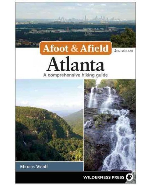Afoot & Afield Atlanta : 108 Spectacular Outings in North-Central Georgia (Paperback) (Marcus Woolf) - image 1 of 1