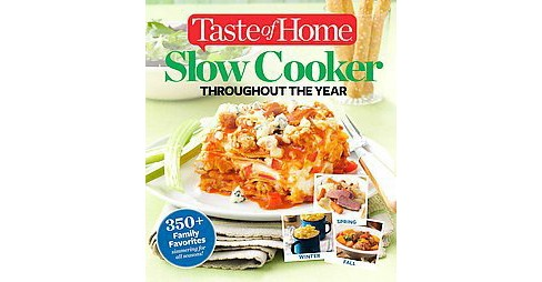 Taste of Home Slow Cooker Throughout the Year (Paperback) - image 1 of 1