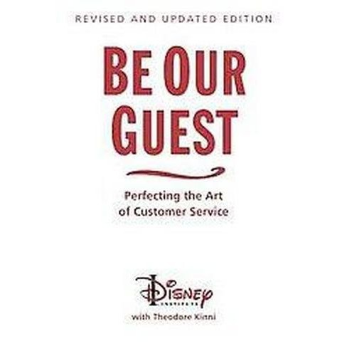 Be Our Guest : Perfecting the Art of Customer Service (Revised / Updated) (Hardcover) - image 1 of 1