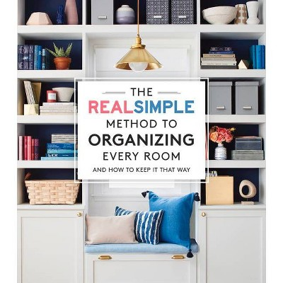 The Real Simple Method to Organizing Every Room - (Paperback)