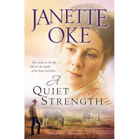A Quiet Strength - (Prairie Legacy (Paperback)) by  Janette Oke (Paperback) - image 1 of 1
