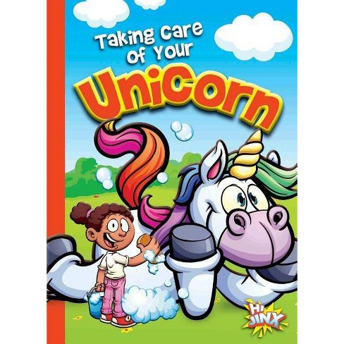Taking Care of Your Unicorn - (Caring for Your Magical Pets) by Eric Braun  (Paperback)