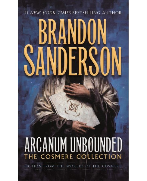 Arcanum Unbounded -  (The Cosmere Collection) by Brandon Sanderson (Paperback) - image 1 of 1
