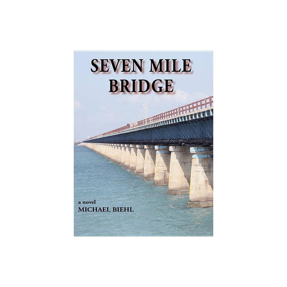 Seven Mile Bridge By Michael M Biehl Paperback