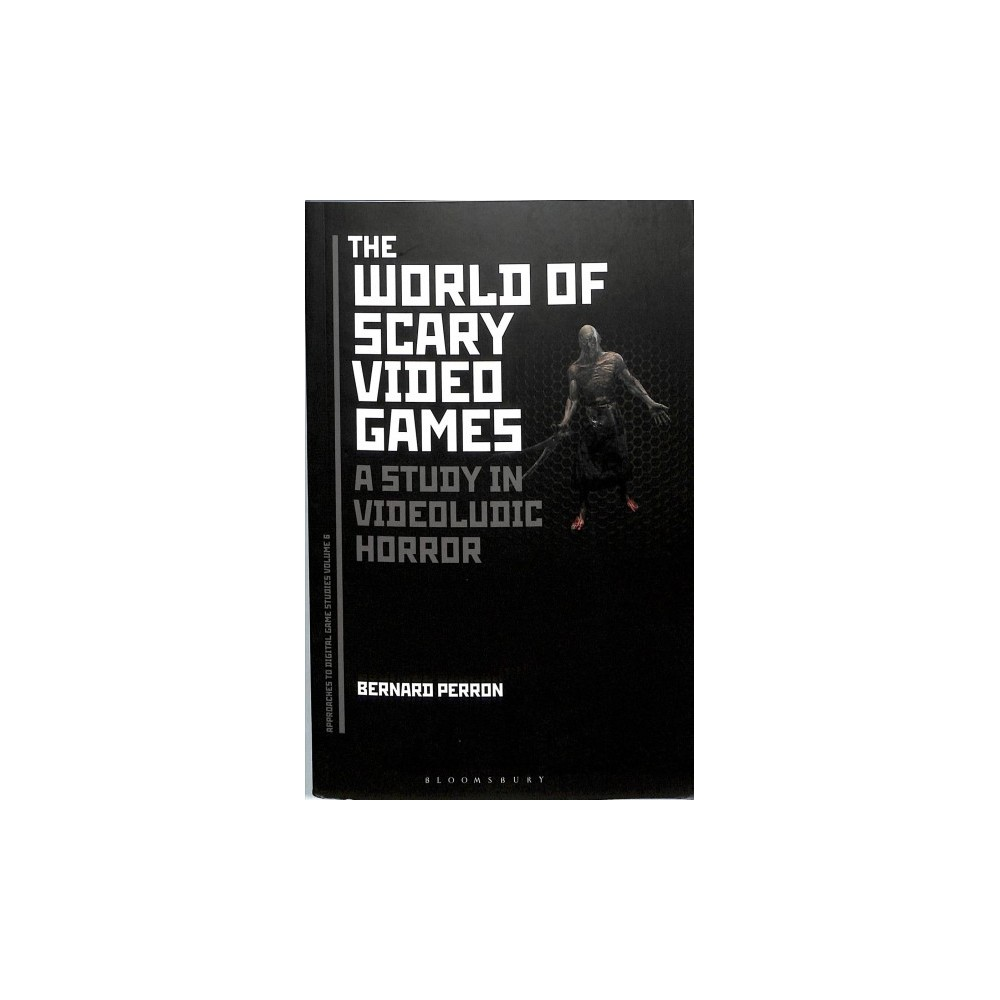 World of Scary Video Games : A Study in Videoludic Horror - by Bernard Perron (Paperback)