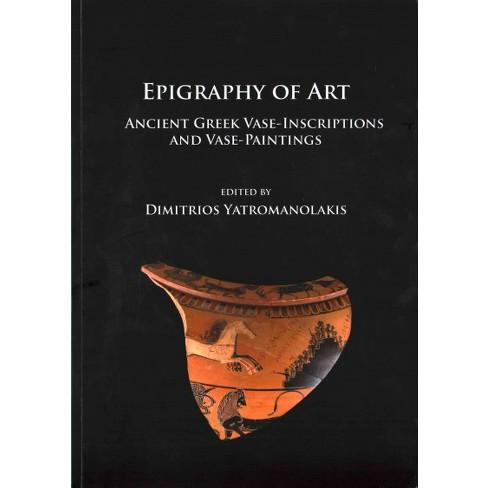 Epigraphy Of Art Ancient Greek Vase Inscriptions And Vase