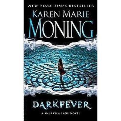 Darkfever (Reprint)(Paperback)by Karen Marie Moning