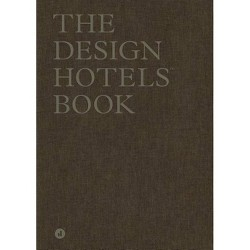 The Design Hotels Book - (Hardcover)