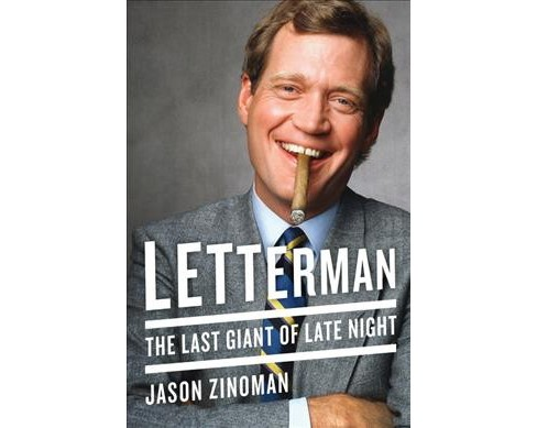Letterman : The Last Giant of Late Night -  Reprint by Jason Zinoman (Paperback) - image 1 of 1