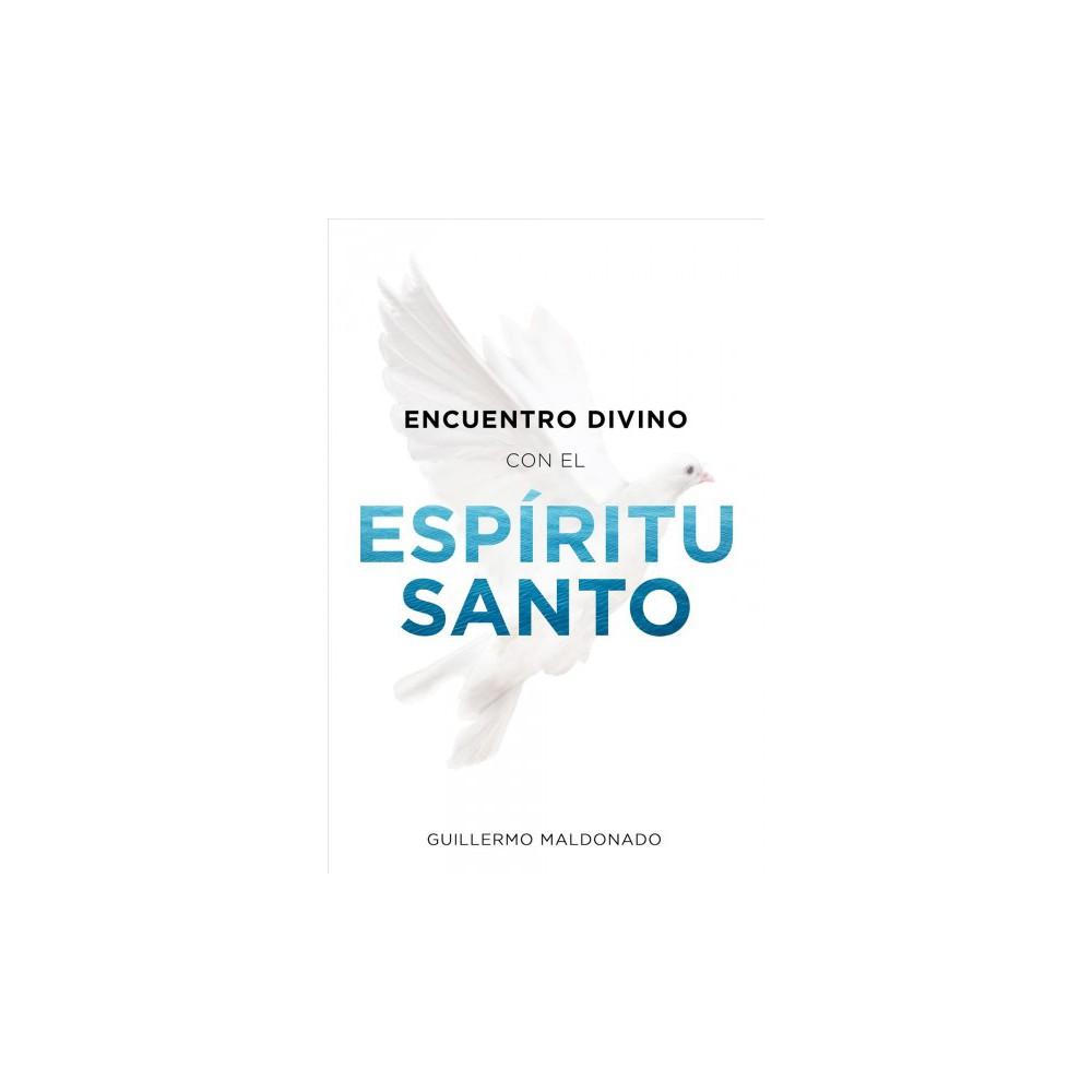 Encuentro divino con el espíritu santo / Divine Encounter with the Holy Spirit - (Paperback)