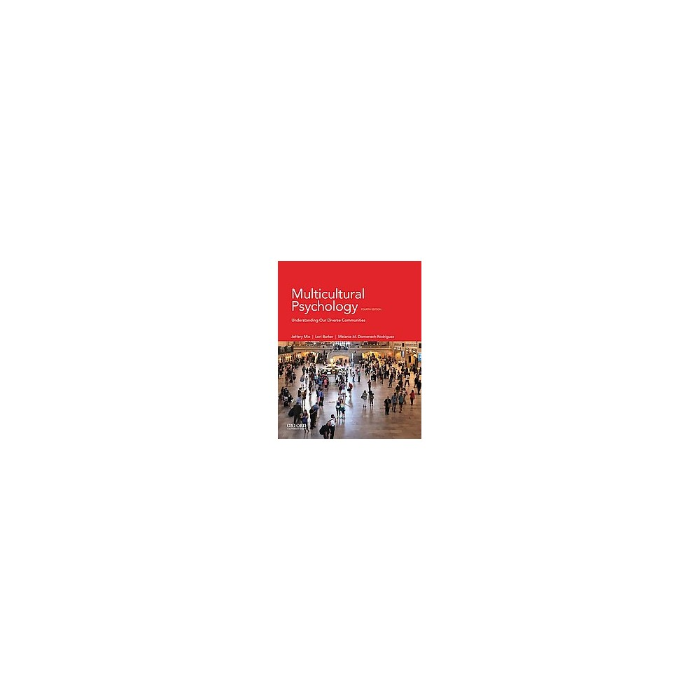 Multicultural Psychology : Understanding Our Diverse Communities (Paperback) (Jeffery Scott Mio & Lori
