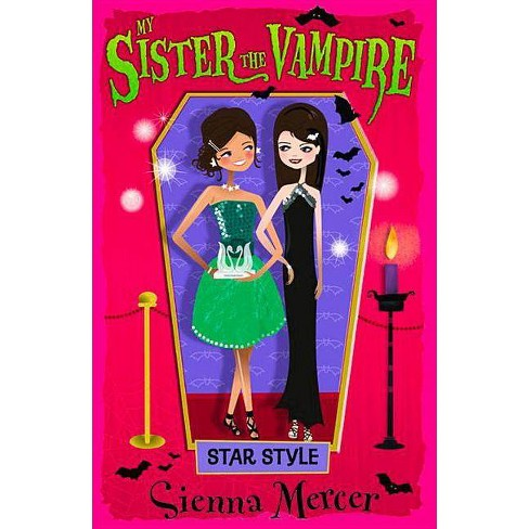 Star Style - (My Sister the Vampire) by  Sienna Mercer (Paperback) - image 1 of 1