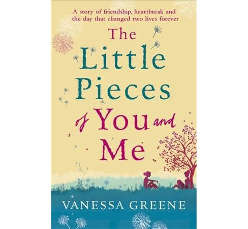 Little Pieces of You and Me -  by Vanessa Greene (Paperback) - image 1 of 1