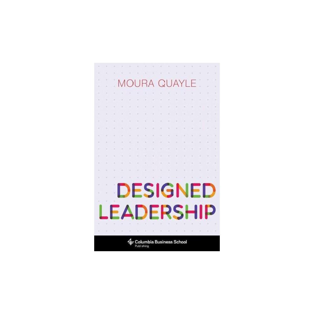 Designed Leadership (Hardcover) (Moura Quayle)