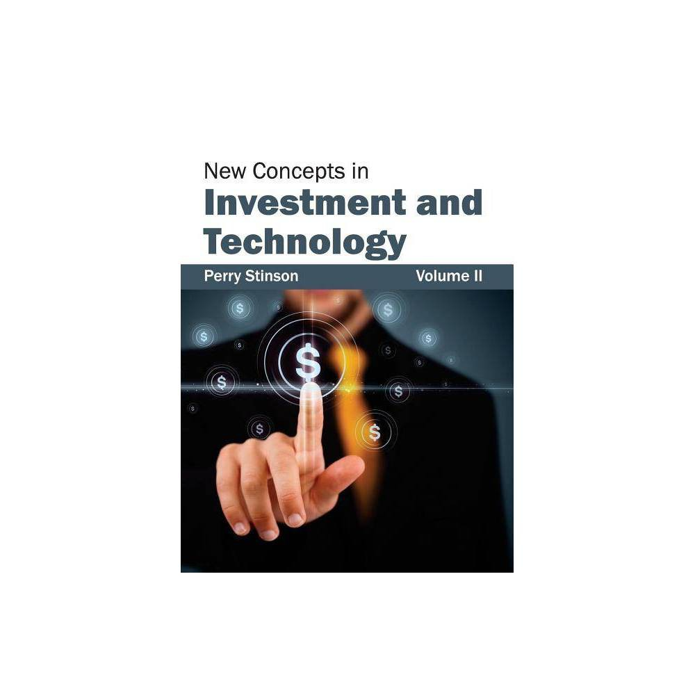New Concepts in Investment and Technology: Volume II - (Hardcover)
