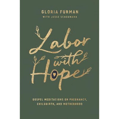 Labor with Hope - by Gloria Furman (Hardcover)