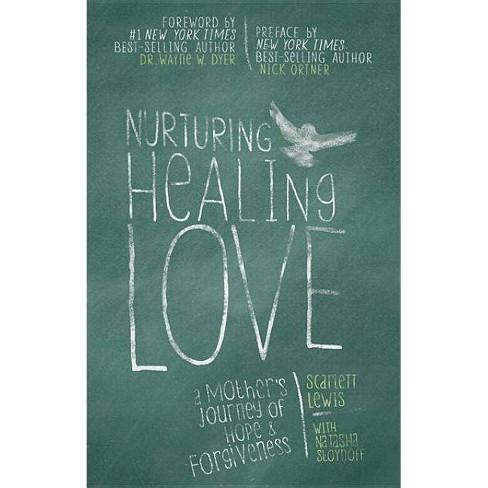 Nurturing Healing Love - by  Scarlett Lewis (Paperback) - image 1 of 1