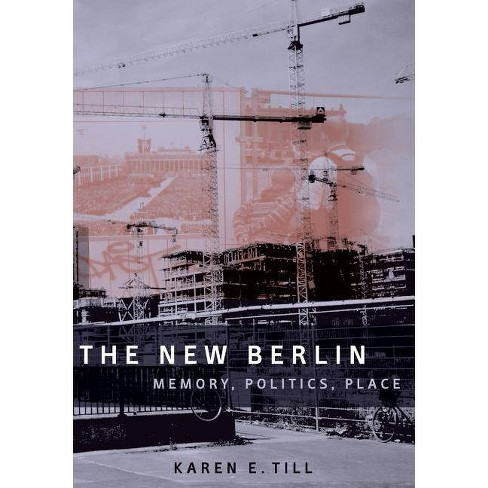 The New Berlin - by  Karen E Till (Paperback) - image 1 of 1
