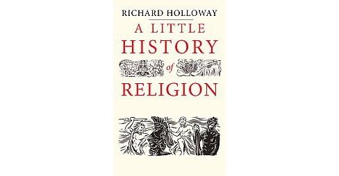 Little History of Religion (Hardcover) (Richard Holloway) - image 1 of 1