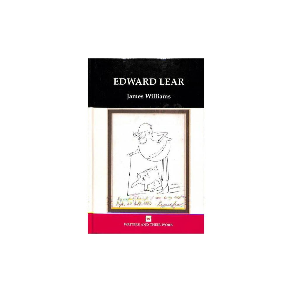 Edward Lear - (Writers and Their Work) by James Williams (Hardcover)