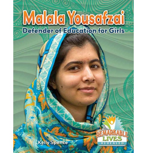 Malala Yousafzai : Defender of Education for Girls (Paperback) (Kelly Spence) - image 1 of 1