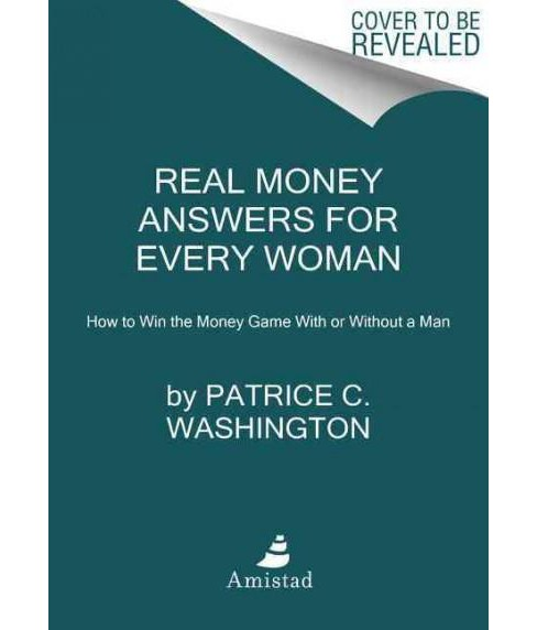 Real Money Answers for Every Woman : How to Win the Money Game With or Without a Man (Paperback) - image 1 of 1