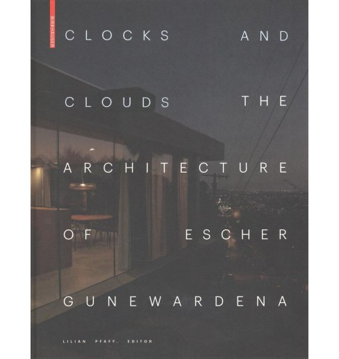 Clocks and Clouds : The Architecture of Escher Gunewardena (Hardcover) - image 1 of 1