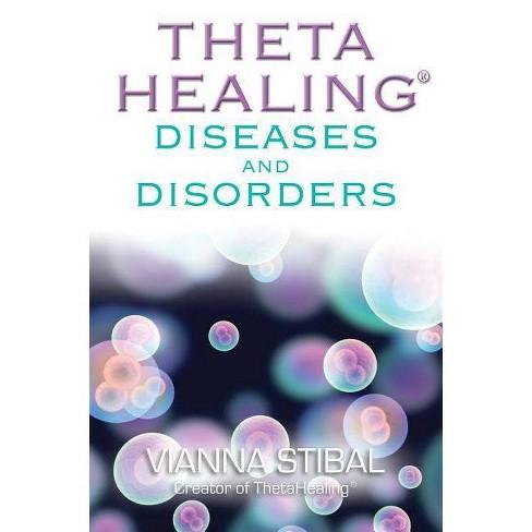 ThetaHealing Diseases & Disorders - by  Vianna Stibal (Paperback) - image 1 of 1